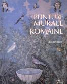 La peinture murale romaine. Les styles décoratifs pompéiens.