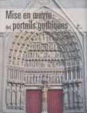 MISE EN OEUVRE DES PORTAILS GOTHIQUES - ARCHITECTURE ET SCULPTURE