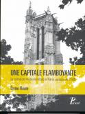 UNE CAPITALE FLAMBOYANTE - LA CREATION MONUMENTALE A PARIS AUTOUR DE 1500