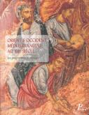 ORIENT ET OCCIDENT MEDITERRANEENS AU XIIIE SIECLE + CD - LES PROGRAMMES PICTURAUX