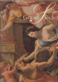 Grand Siècle: peintures françaises du XVIIe siècle dans les collections publiques françaises.