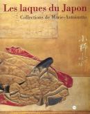 LES LAQUES DU JAPON. COLLECTIONS DE MARIE-ANTOINETTE.
