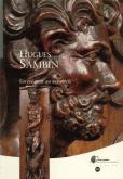 HUGUES SAMBIN, UN CRÉATEUR AU XVIE SIÈCLE