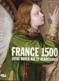 FRANCE 1500 ENTRE MOYEN AGE ET RENAISSANCE
