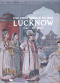 UNE COUR ROYALE EN INDE - LUCKNOW - XVIIIE - XIXE SIECLE