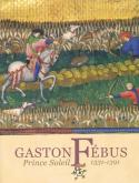 GASTON FEBUS - PRINCE SOLEIL - 1331-1391