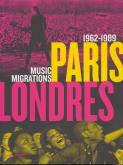 PARIS-LONDRES, MUSIC MIGRATIONS 1962-1989