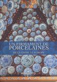 UN FIRMAMENT DE PORCELAINES. DE LA CHINE À L\