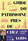 GUIDE DU PATRIMOINE PRÈS DE CHEZ VOUS
