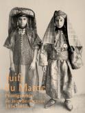 JUIFS DU MAROC. PHOTOGRAPHIES DE JEAN BESANCENOT 1934-1937