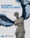 ELEUTHERIA ! RETOUR A LA LIBERTé. DéCOUVRIR ET TRANSMETTRE L\