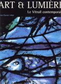 ART ET LUMIERE, LE VITRAIL CONTEMPORAIN