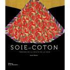 SOIE ET COTON - TRÉSORS DE LA ROUTE DE LA SOIE