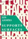 LES ANNÉES SUPPORTS-SURFACES.