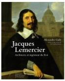JACQUES LEMERCIER, ARCHITECTE ET INGENIEUR DU ROI