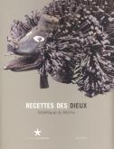 RECETTES DES DIEUX - ESTHETIQUE DU FETICHE