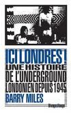 ICI LONDRES ! UNE HISTOIRE DE L\