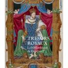 TRÉSORS ROYAUX - LA BIBLIOTHÈQUE DE FRANÇOIS IER