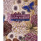 LES SAISONS DE DOM ROBERT. TAPISSERIES