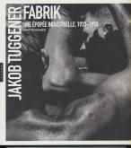 jakob-tuggener-fabrik-une-EpopEe-industrielle-1933-1953