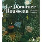 LE DOUANIER ROUSSEAU. L\