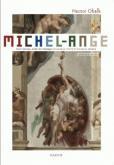 MICHEL-ANGE. TOUT MICHEL-ANGE EN UN SEUL TEXTE ET EN MILLE IMAGES. PREMIÈRE PARTIE : 1490-1512