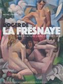 ROGER DE LA FRESNAYE. UNE PEINTURE LIBRE COMME L\