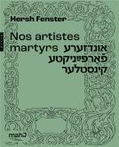 NOS ARTISTES MARTYRS PAR HERSCH FENSTER