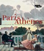 PARIS-ATHèNES. NAISSANCE DE LA GRèCE MODERNE 1675-1919