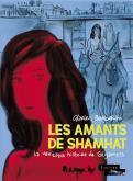 LES AMANTS DE SHAMHAT. LA VÉRITABLE HISTOIRE DE GILGAMESH