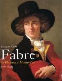 FRANCOIS-XAVIER FABRE. DE FLORENCE À MONTPELLIER (1766-1837).