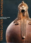 TERRES CUITES AFRICAINES, UN HÉRITAGE MILLÉNAIRE. COLLECTIONS DU MUSÉE BARBIER-MUELLER