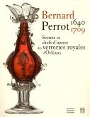 Bernard Perrot (1640-1709). Secrets et chefs-d\
