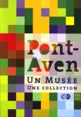 PONT-AVEN. UN MUSEE. UNE COLLECTION. - UN QUART DE SIECLE D\