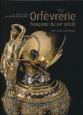 ORFÈVRERIE FRANÇAISE DU XIXE SIÈCLE. LA COLLECTION DU MUSÉE DU LOUVRE