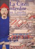LA CITE INTERDITE AU LOUVRE - EMPEREURS DE CHINE ET ROIS DE FRANCE (FRANCAIS)