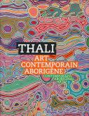 THALI (BILINGUE FRANCAIS / ANGLAIS) - ART CONTEMPORAIN ABORIGENE / CONTEMPORARY ABORIGINAL ART