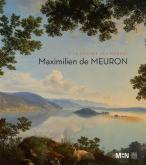 MAXIMILIEN DE MEURON (1785-1868). À LA CROISÉE DES MONDES