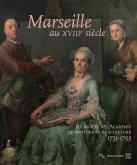 MARSEILLE AU XVIIIEME SIÈCLE. LES ANNÉES DE L\