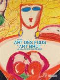 ENTRE ART DES FOUS ET ART BRUT. LA COLLECTION SAINTE-ANNE