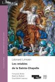 LÉONARD LIMOSIN. LES RÉTABLES DE LA SAINTE-CHAPELLE