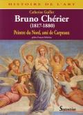BRUNO CHERIER, 1817-1880 PEINTRE DU NORD, AMI DE CARPEAUX