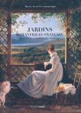 JARDINS ROMANTIQUES FRANCAIS - DU JARDIN DES LUMIERES AU PARC ROMANTIQUE - MUSEE DE LA VIE ROMANTIQU