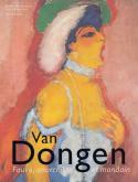 VAN DONGEN - FAUVE, ANARCHISTE ET MONDAIN (2ED)