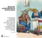 BALZAC & GRANDVILLE. UNE FANTAISIE MORDANTE