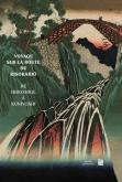 VOYAGE SUR LA ROUTE DU KISOKAIDO, DE HIROSHIGE A KUNIYOSHI