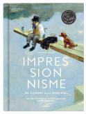 IMPRESSIONNISME - DE GIVERNY A LA NORVEGE, UN MOUVEMENT A (RE)DECOUVRIR EN 40 NOTICES