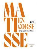 MATISSE EN CORSE, 1898. UN PAYS MERVEILLEUX