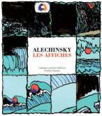 ALECHINSKY - LES AFFICHES. CATALOGUE RAISONNÉ