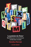 LA POESIE DU FUTUR. MANIFESTE POUR UN MOUVEMENT DE LIBÉRATION MONDIAL
